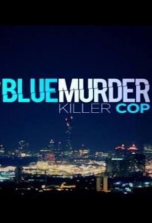 Blue Murder: Killer Cop (season 1)