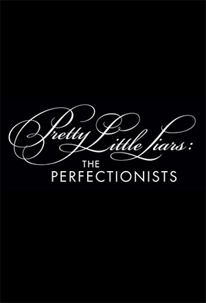 Pretty Little Liars: The Perfectionists (season 1)