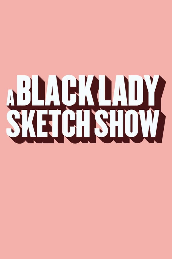 A Black Lady Sketch Show (season 1)