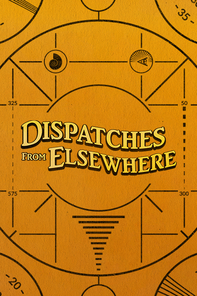 Dispatches from Elsewhere (season 1)