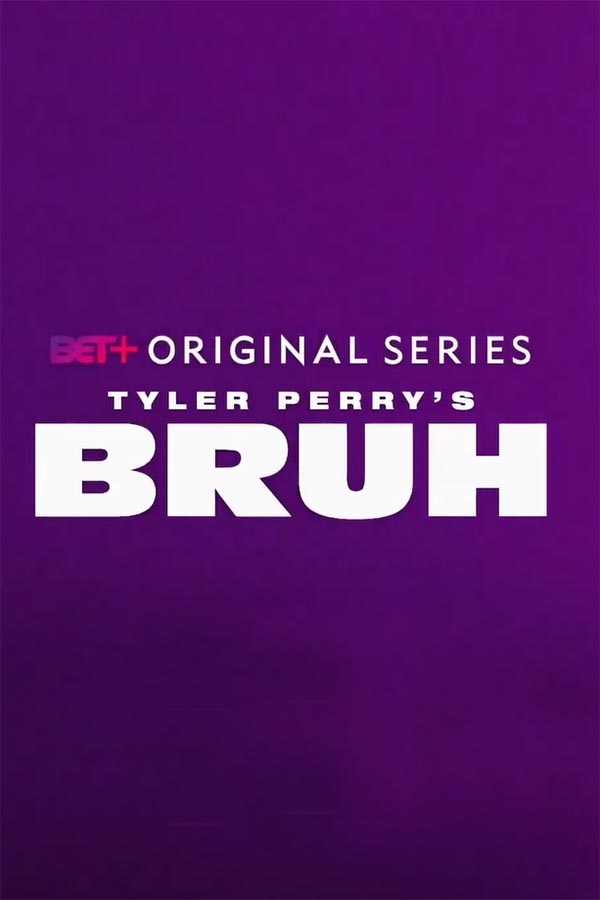 Tyler Perry's Bruh (season 1)